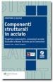 COMPONENTI STRUTTURALI IN ACCIAIO - PROGETTARE COM...