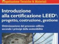 Introduzione alla certificazione LEED®: progetto, costruzione, gestione