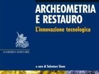 Editoria: Archeometria e restauro - Innovazione e nuove competenze in un panorama approfondito delle nuove tecnologie per la professione del restauratore