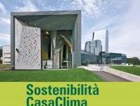 : Sostenibilita' CasaClima, protocolli e realizzazioni  -   Il volume, presentato all'ultima edizione di Klimahouse, descrive otto casi di studio di realizzazioni.