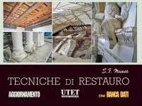 : Tecniche di restauro -   L'opera, composta da un volume e una banca dati su dvd, e' la guida di riferimento sulle tecniche di restauro e recupero degli edifici