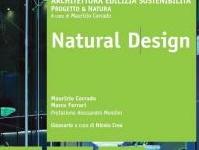 : Natural Design -   Oltre duecento prodotti, prototipi, sperimentazioni, proposte provenienti da tutto il mondo che integrano le piante negli oggetti di uso quotidiano