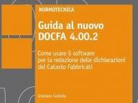: Guida al nuovo Docfa 4.00.2 -   Tutte le funzionalita' del nuovo software fornito dall'Agenzia delle Entrate descritte con approccio pratico-operativo